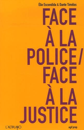 Elie Escondida et Dante Timélos - Face à la police / Face à la justice.