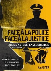 Face à la police / Face à la justice- Guide d'autodéfense juridique - Elie Escondida |