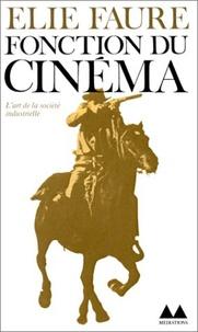Elie Faure - Fonction du cinéma - De la cinéplastique à son destin social.