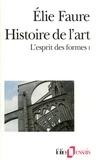 Elie Faure - Histoire de l'art - L'esprit des formes, Volume 1.