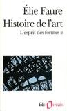 Elie Faure - Histoire de l'art - L'esprit des formes, Volume 2.
