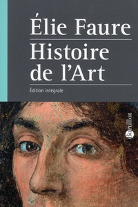 Elie Faure - Histoire de l'art.
