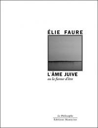 Elie Faure - L'âme juive - Ou la fureur d'être.