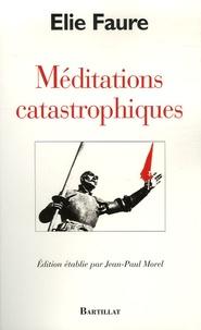Elie Faure - Méditations catastrophiques.