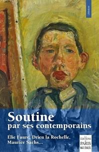 Elie Faure et Maurice Sachs - Soutine par ses contemporains - (Elie Faure, Maurice Sachs, Drieu le Rochelle, Paul Guillaume, Albert Barnes.