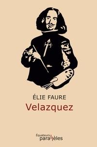 Elie Faure - Velazquez.