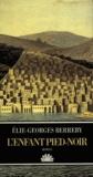 Elie-Georges Berreby - L'enfant pied-noir.