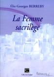 Elie-Georges Berreby - La femme sacrilège.