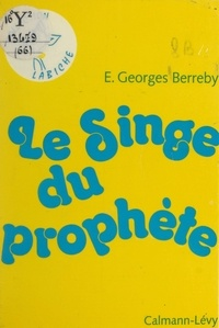 Elie-Georges Berreby - Le singe du prophète.