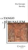 Elie-Georges Berreby - Un tango à Jérusalem.
