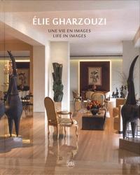 Elie Gharzouzi et Fifi Abou Dib - Elie Gharzouzi - Une vie en images.