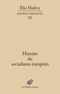 Elie Halévy - Histoire du socialisme européen.
