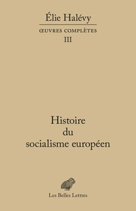 Elie Halevy - Histoire du socialisme européen.