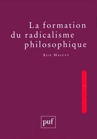 Elie Halévy - La formation du radicalisme philosophique - Coffret en 3 volumes.