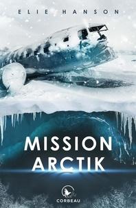 Elie Hanson - Mission Arctik.