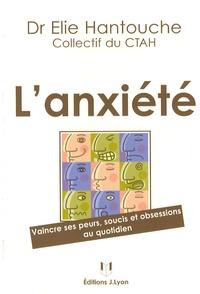 Lanxiété - Vaincre ses peurs, soucis et obsessions au quotidien.pdf