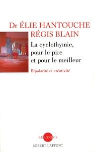 Elie Hantouche et Régis Blain - La cyclothymie, pour le pire et pour le meilleur - Bipolarité et créativité.