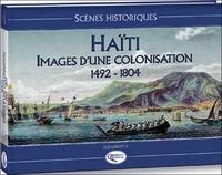 Elie Jr Lescot - Haïti - Images d'une colonisation (1492-1804).