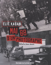 Elie Kagan - Mai 68 d'un photographe.