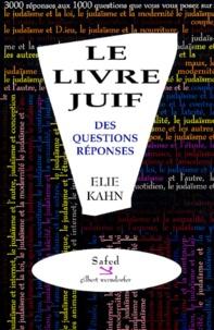 Elie Kahn - Le livre juif des Questions-Réponses.