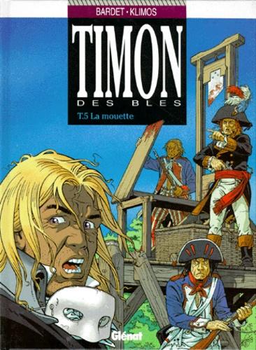Elie Klimos et Daniel Bardet - Timon des blés Tome 5 : La mouette.