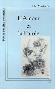 Elie Maakaroun - L'amour et la parole.