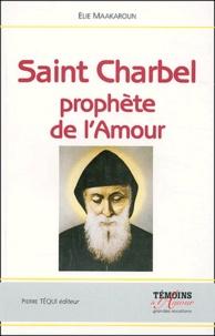 Elie Maakaroun - Saint Charbel, prophète de l'Amour - Le silence, la croix et le salut.