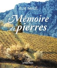 Elie Malé - Mémoire de pierres.