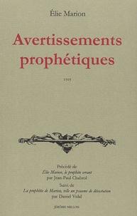 Avertissements prophétiques 1707 - Précédé de Elie Marion, le prophète errant suivi de La prophétie de Marion, telle un psaume de dévastation.pdf