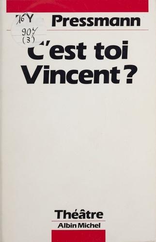 C'est toi, Vincent ?