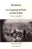 Elie Reclus - La Commune de Paris au jour le jour (19 mars - 28 mai 1871).