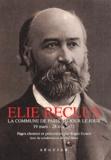 Elie Reclus - La Commune de Paris au jour le jour. - 19 mars - 28 mai 1871.