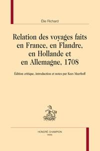 Deedr.fr Relation de voyages faits en France, en Flandre, en Hollande et en Allemagne, 1708 Image
