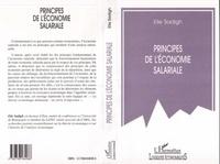 Elie Sadigh - Principes de l'économie salariale - Conditions d'un fonctionnement harmonieux dans une perspective économique et de justice sociale.