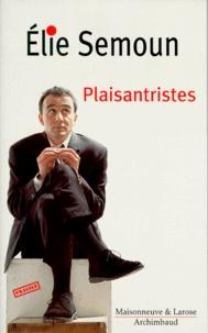 """Elie Semoun - """"Plaisantristes""""."""