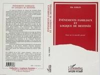Elie Sorlin - Événements familiaux et logique de destinée - Essai sur la nouvelle parenté.