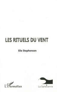 Elie Stephenson - Les rituels du vent.