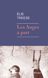Elie Treese - Les anges à part.
