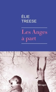 Elie Treese - Les anges à part.