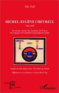 Elie Volf - Michel-Eugène Chevreul (1786-1889) - Un savant doyen des étudiants de France. Des corps gras et de la chandelle à la perception des couleurs.