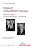 Elie Volf et Michel Henry - Rationalité en philosophie des sciences - Une démarche zététique en épistémologie, logique et mathématiques.