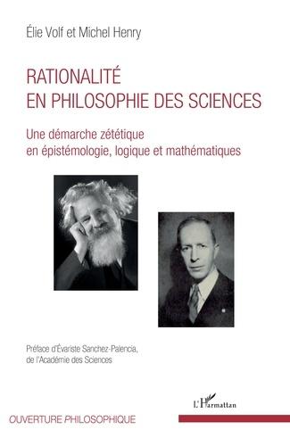 Rationalité en philosophie des sciences. Une démarche zététique en épistémologie, logique et mathématiques