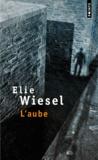 Elie Wiesel - L'aube - Récit.