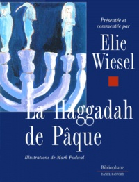 La Haggadah de Pâque - Elie Wiesel |
