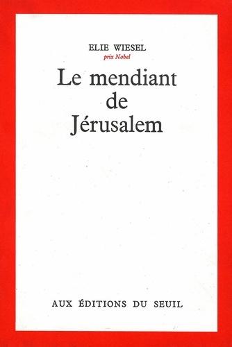 LE MENDIANT DE JERUSALEM - Elie Wiesel - Format PDF - 9782021067323 - 6,99 €