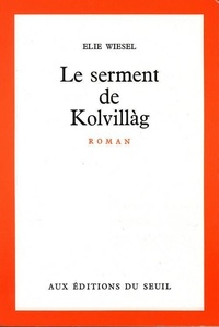 Elie Wiesel - LE SERMENT DE KOLVILLAG.