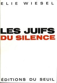 Elie Wiesel - LES JUIFS DU SILENCE.