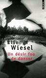 Elie Wiesel - Un désir fou de danser.