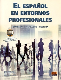 Elies Furio Blasco et Matilde Alonso Pérez - El español en entornos profesionales - Empresas, mercados, cultura.