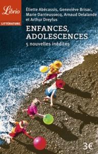 Eliette Abécassis et Geneviève Brisac - Enfances, adolescences - 5 nouvelles inédites.